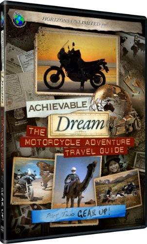 Achievable Dream – Motorcycle Adventure Travel Guide – Gear Up!